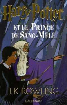 Harry Potter et le Prince de Sang-Mêlé. French language edition of 'Harry Potter and the Half-Blood Prince' by JK Rowling. Harry Potter Book Covers, Harry Potter Artwork, Prince, Ron Et Hermione, Good Books, My Books, Ron And Harry, Sang, Voldemort