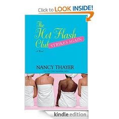 The Hot Flash Club Strikes Again: A Novel eBook: Nancy Thayer