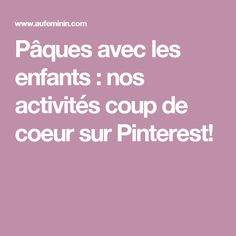Pâques avec les enfants : nos activités coup de coeur sur Pinterest!