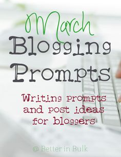 March Blogging Prompts #blogprompts {Need some inspiration? This is a great list of writing ideas to get you started}