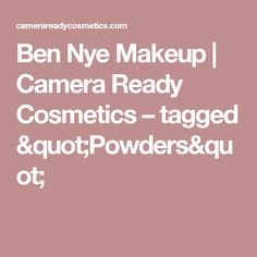 "Ben Nye Makeup   Camera Ready Cosmetics – tagged ""Powders"""