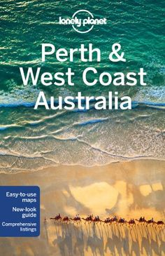 Lonely Planet Perth West Coast Australia is your passport to the most relevant, up-to-date advice on what to see and skip, and what hidden discoveries await you. West Coast Australia, Perth Australia, Western Australia, Vancouver, Columbia, Australia Travel Guide, West Coast Trail, British, Alaska Travel