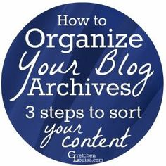 How to Organize Your Blog Archives (3 steps to sort your content)