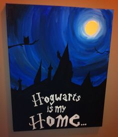 Hogwarts IS my home. other than the one I'm in right now.