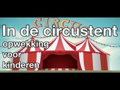 In de circustent (met tekst) - opwekking kids - YouTube