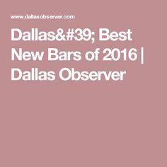 Dallas' Best New Bars of 2016 | Dallas Observer