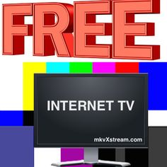 Bringing you the best places to watch Free Internet TV... mkvXstream.com
