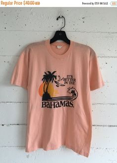 Bahamas It's Better In The Bahamas vintage t by imtryingtofocus