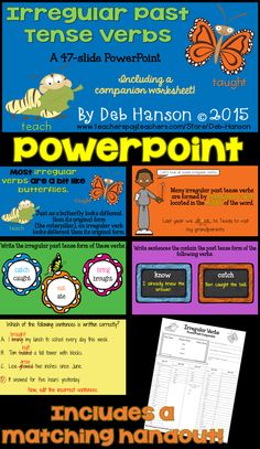 Irregular Verbs PowerPoint- this PowerPoint includes 68 irregular verbs!! It also comes with a companion handout that students can write on as you advance through the PowerPoint.