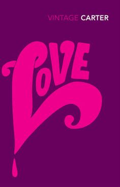 [Angela Carter, Love, 1971]