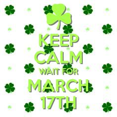 keep calm wait for March 17th / Created with Keep Calm and Carry On for iOS #keepcalm #March17th #StPatricksDay