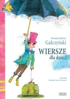 Wiersze dla dzieci autor: Konstanty Ildefons Gałczyński Book Quotes, Childrens Books, Princess Peach, Kids, Polish, Cover, Vintage, Literatura, Author