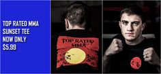 $5.99 http://www.topratedmma.com/top-rated-mma-sunset-tee/ - Exp 4/30