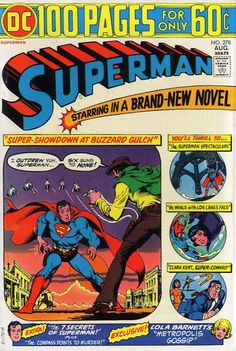 "100 pages for 60¢? Too good to be true in the 70s! NEW! Terra-Man dares you to outdraw his six-shooter, pardner. OLD! Gossip with a character based on Rona Barrett (illustrated by Pat Broderick); Lori intervenes in Superman's love life as only a chick of the sea can; a Golden Age maritime tale written by Bill Finger; Edmond Hamilton exposes Superman's ""Seven Secrets""; Clark Kent may be a coward, but in another story, Superman is spectacular."
