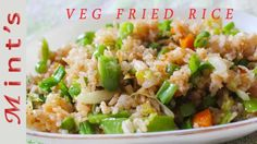 How To Make Vegetable Fried Rice Indo Chinese Recipes, Ginger Green Beans, Making Fried Rice, Vegetable Fried Rice, Mint Recipes, Rice Bowls, Learn To Cook, Dinner Recipes, Lunch