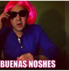 Buenas noshees