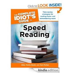 Amazon.com: The Complete Idiot's Guide to Speed Reading eBook: Abby Beale, Pam Mullan: Books