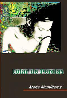 "O livro ""Colar de Pérolas"" da escritora Maria Montillarez  O livro está disponível nas principais livrarias.  Boa leitura,  Maria Montillarez www.mariamontillarez.com.br"