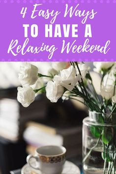 4 Easy Ways To Have A Relaxing Weekend