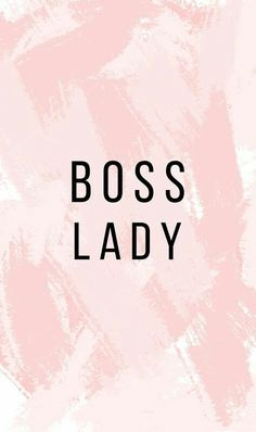 "Inspiring Quotes from Quotes.me : ""BOSS LADY"" Blush iPhone Wallpaper #"