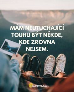 Souhlasíte? Podívejte se na dalších 30 skvělých inspirativních citátů o životě, úspěchu nebo lásce. Digital Marketing Trends, Motto, Quotations, Humor, Motivation, Words, Sneakers, Quotes, Traveling