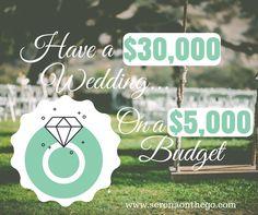 Have a $30,000 Dollar Wedding on a $5,000 Budget Seattle Washington Cheap Wedding Planning