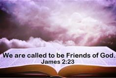 """Good Morning from Trinity, TX  Today Is Friday May 13, 2016  Day 134 in the 2016 Journey  Make It A Great Day, Everyday!  We are called to be Friends of God.  Today's Scripture: James 2:21-24 https://www.biblegateway.com/passage/?search=James+2%3A21-24&version=NKJV ... And the Scripture was fulfilled which says, """"Abraham believed God, and it was accounted to him for righteousness."""" And he was called the friend of God...   Inspirational Song https://youtu.be/bGJ_81dgoEQ"""