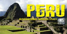 International Missions Study— Peru is a land of diversity with a rich history of ancient cultures including the Inca Empire. Explore this developing country stretching from the Pacific Coast to the Andes Mountains to the Amazon Basin. Learn how God is moving today as missionaries and their national partners are reaching urban dwellers and indigenous villagers alike—with the ultimate goal of Peruvians reaching the nations!