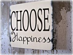 Choose Happiness Inspiration Sign Shabby Chic by cellardesigns, $45.00