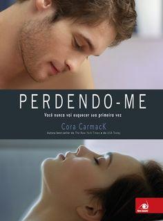 Perdendo-Me (Losing it) – Cora Carmack – #Resenha | O Blog da Mari