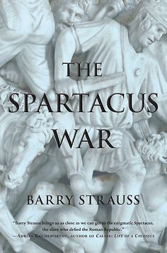 The Spartacus War by Barry Strauss. Read if you like antiquity, classics, Rome, gladiators, Spartacus, military tactics, or just an interesting read!