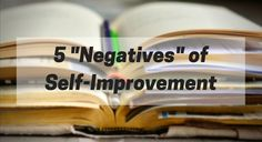 """Learn about 5 """"negatives"""" or downsides one may experience while working on developing themselves to achieve the goals and the life of their dreams.  Revitalized Mind is your resource for practical knowledge on how to create a life of purpose, fulfillment, and success.  Visit www.revitalizedmind.com to start your journey towards the life you desire. #joy#happiness#mindset#inspiration#motivation#success#fulfillment#love#selfimprovement#personaldevelopment"""