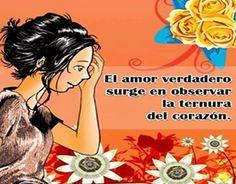 El amor verdadero surge en observar la ternura del corazón.