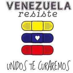 Venezuela resiste, unidos te curaremos.