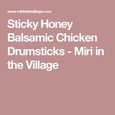 Sticky Honey Balsamic Chicken Drumsticks - Miri in the Village