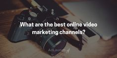 The best online channels for video marketing: