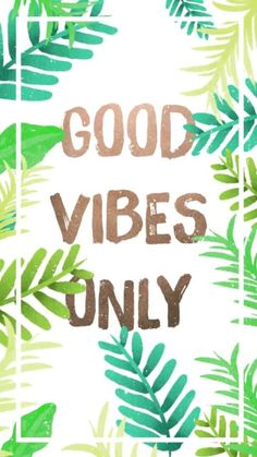 good vibes only - Buscar con Google