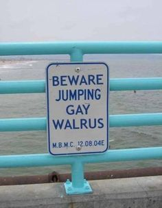 Don't Jump If You Don't Like Gay Walruses Dumb Signs That Are Only There To Make Us More Confused • BoredBug