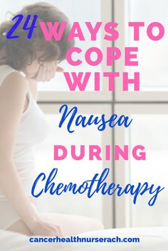 Find Out How You Can Get Nausea Relief From These Awesome Remedies During Chemotherapy