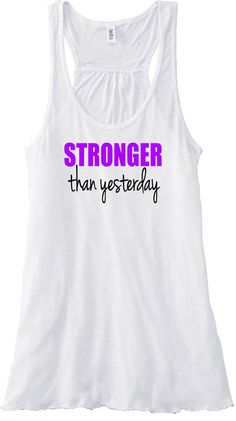 Workout Tank Stronger Than Yesterday Tank Top by sunsetsigndesigns