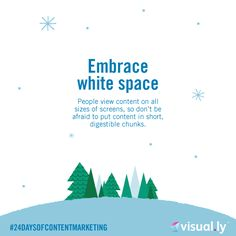 Day 4 of our 24 Days of Content Marketing: Embrace White Space