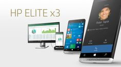 The HP Elite x3 - A revolution in mobility