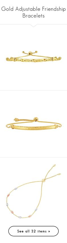 """""""Gold Adjustable Friendship Bracelets"""" by jewelryaffairs ❤ liked on Polyvore featuring bracelets, jewelry, 14k bangle, gold jewellery, 14 karat gold jewelry, gold diamond jewelry, diamond bangles, 14 karat gold bangles, 14k yellow gold jewelry and gold bangles"""