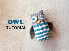 Owl Toy Tutorial [Loom Knitting] - YouTube