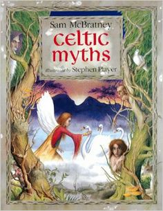 Celtic Myths: Sam McBratney, illustrated by Stephen Player