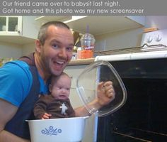 this is why we never let my husband's friends babysit