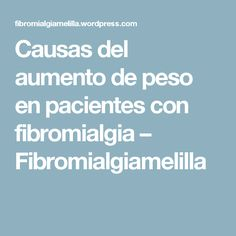 Causas del aumento de peso en pacientes con fibromialgia – Fibromialgiamelilla Hemiplegic Migraine, Trigeminal Neuralgia, Borderline Personality Disorder, Sensory Processing Disorder, Emotional Abuse, Good To Know, Diabetes, Psychology, Medicine