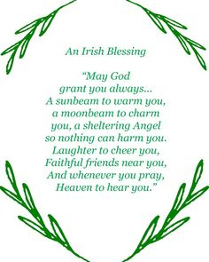 An Irish Blessing May God Grant You Always a Sunbeam to Warm You a Moonbeam to Charm You a Sheltering Angel So Nothing Can Harm You Laughter to Cheer You Faithful Friends Near You and Whenever You Pray Heaven to Hear You St Patrick's Day Free Printable Irish Prayer, Irish Blessing, Irish Quotes, Irish Sayings, Irish Poems, St Patrick's Day Sayings, Funny Sayings, Great Quotes, Inspirational Quotes