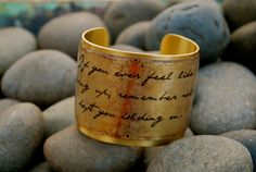 """metal cuff - """"If you ever feel like giving up, remember what kept you holding on."""""""
