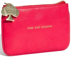 Kate Spade Cents and Nonsense coin pouch. I totally love this, I use it every day!!